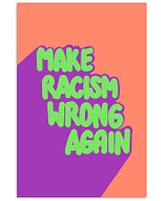 MAKE RACISM WRONG AGAIN 16x24 Poster front