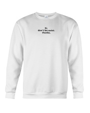 Don't be racist Crewneck Sweatshirt thumbnail
