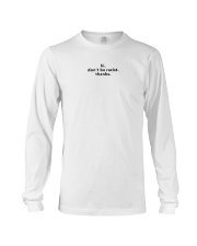 Don't be racist Long Sleeve Tee thumbnail