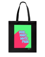 GOOD NIGHT WHITE PRIDE Tote Bag front