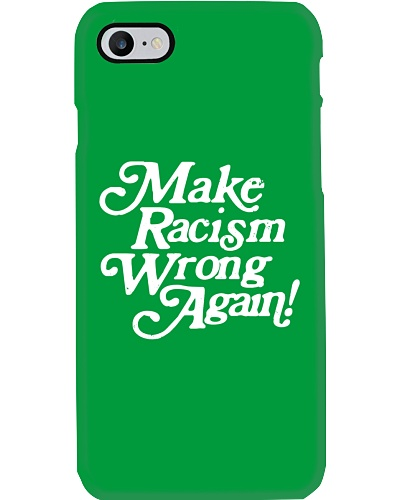 Make Racism Wrong Again - White on Green