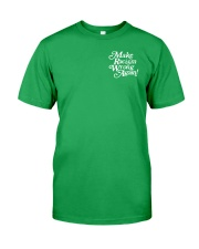 Make Racism Wrong Again - White on Green Classic T-Shirt front