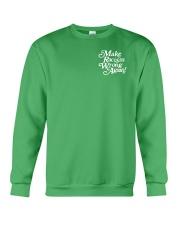 Make Racism Wrong Again - White on Green Crewneck Sweatshirt thumbnail
