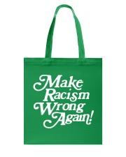 Make Racism Wrong Again - White on Green Tote Bag thumbnail