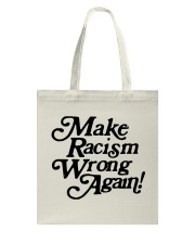 Make Racism Wrong Again - Black on White Tote Bag thumbnail