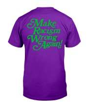 Make Racism Wrong Again - Green on Purple Classic T-Shirt back
