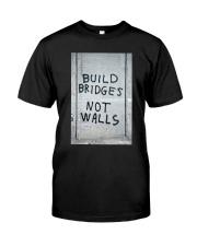 Build Bridges - Not Walls Classic T-Shirt tile