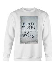 Build Bridges - Not Walls Crewneck Sweatshirt thumbnail