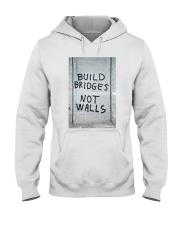 Build Bridges - Not Walls Hooded Sweatshirt thumbnail
