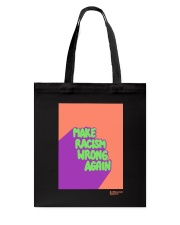 MAKE RACISM WRONG AGAIN Tote Bag thumbnail