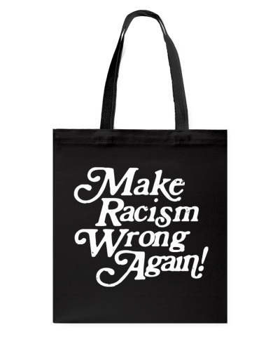 Make Racism Wrong Again - White on Black