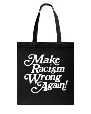 Make Racism Wrong Again - White on Black Tote Bag thumbnail