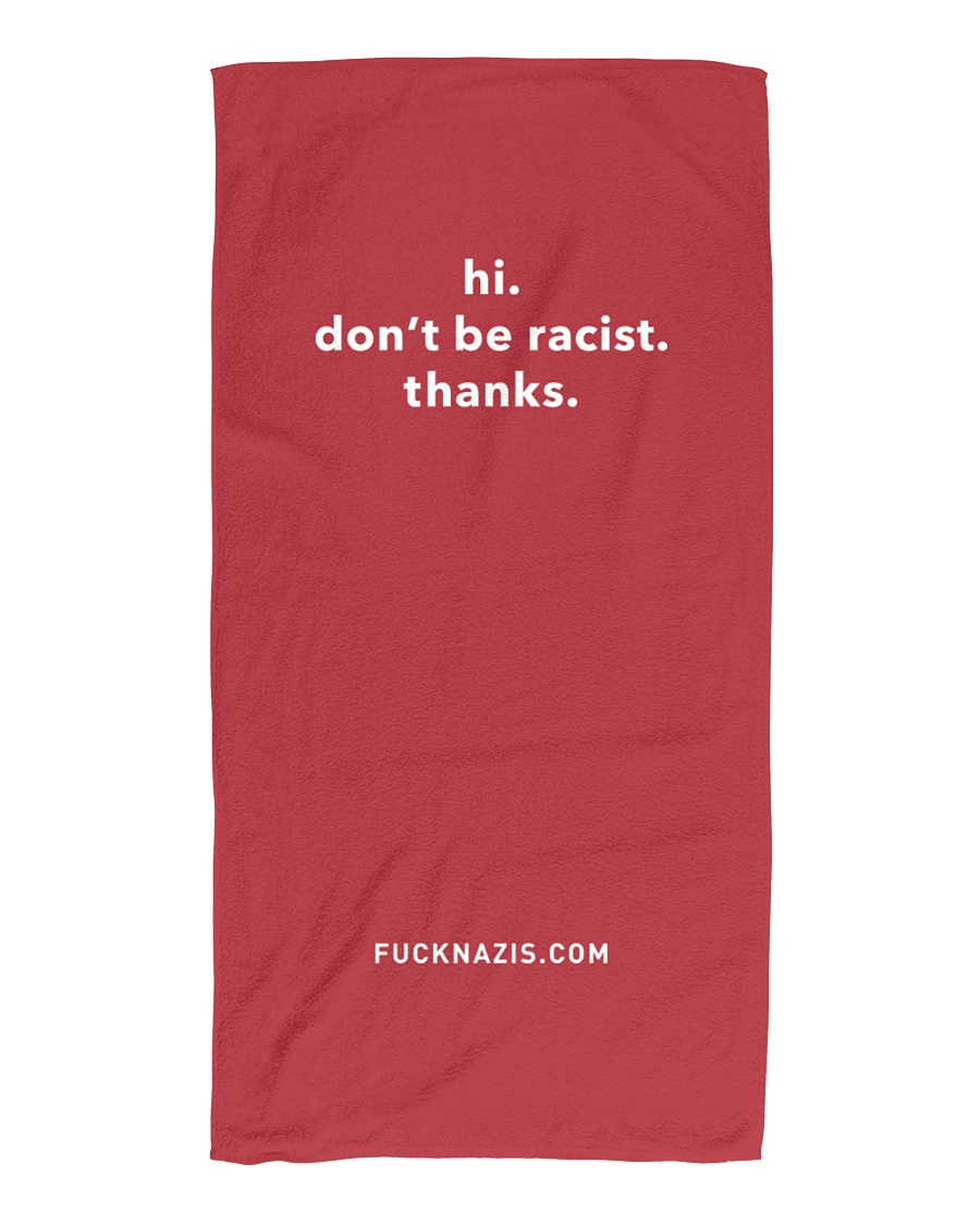 Don't be racist at the beach Beach Towel