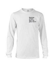 Racism and hate have no place here Long Sleeve Tee thumbnail