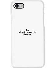 Don't be racist Phone Case thumbnail