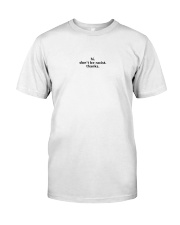 Don't be racist Classic T-Shirt front