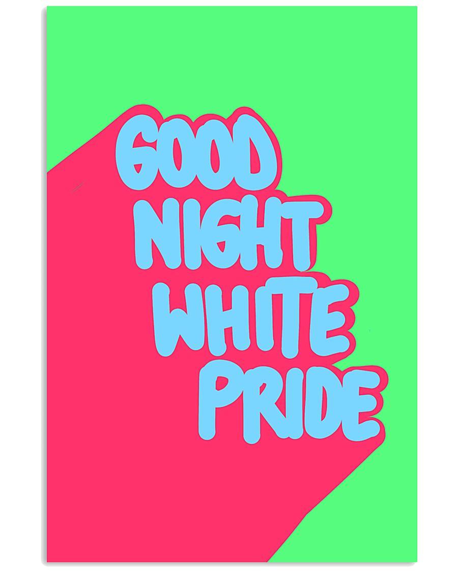 GOOD NIGHT WHITE PRIDE 24x36 Poster