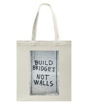 Build Bridges - Not Walls Tote Bag thumbnail