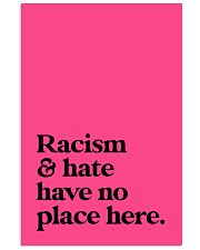 Racism and hate have no place here 16x24 Poster front