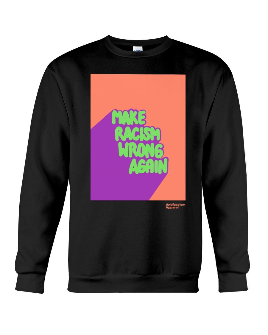 MAKE RACISM WRONG AGAIN Crewneck Sweatshirt