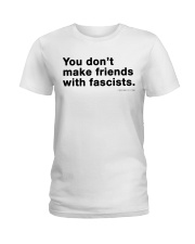 You don't make friends with fascists - Black Print Ladies T-Shirt thumbnail