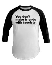 You don't make friends with fascists - Black Print Baseball Tee thumbnail
