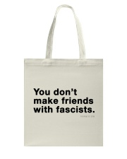 You don't make friends with fascists - Black Print Tote Bag thumbnail