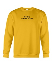 No One Is Born Racist Crewneck Sweatshirt front
