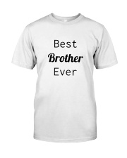 BEST BROTHER EVER Classic T-Shirt front