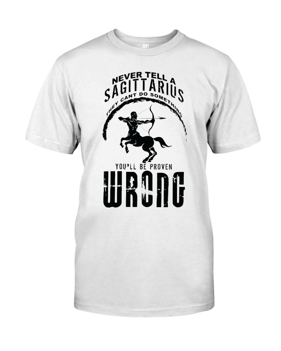Never tell a Sagittarius Classic T-Shirt