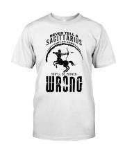 Never tell a Sagittarius Classic T-Shirt front