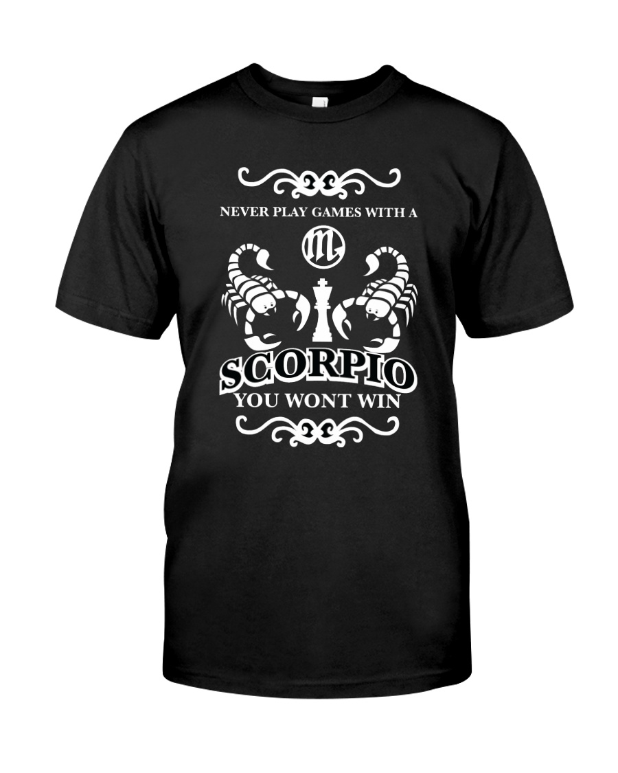 Never play games with a scorpio black  Classic T-Shirt