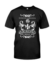 Never play games with a scorpio black  Classic T-Shirt front