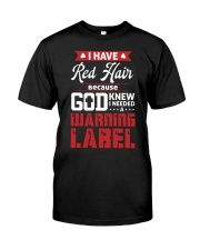I Have Red Hair  Classic T-Shirt front