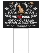 We Love Dogs Not On Our Lawn 24x18 Yard Sign back