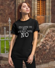 My dog says NO Classic T-Shirt apparel-classic-tshirt-lifestyle-06