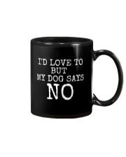 My dog says NO Mug thumbnail