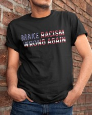 Make racism wrong again Classic T-Shirt apparel-classic-tshirt-lifestyle-26