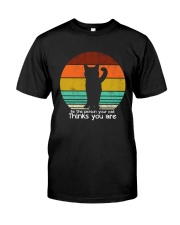 Be the person your cat thinks you are Classic T-Shirt front
