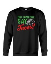 Did some one say tacos Crewneck Sweatshirt thumbnail