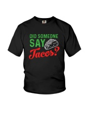 Did some one say tacos Youth T-Shirt thumbnail