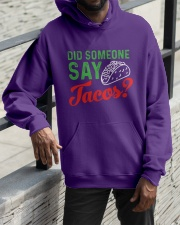 Did some one say tacos Hooded Sweatshirt apparel-hooded-sweatshirt-lifestyle-front-11