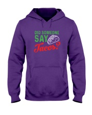 Did some one say tacos Hooded Sweatshirt front