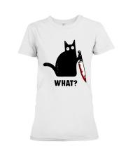 cat what Premium Fit Ladies Tee thumbnail