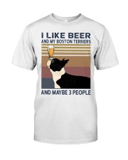 I like beer and my Boston Terriers Classic T-Shirt front