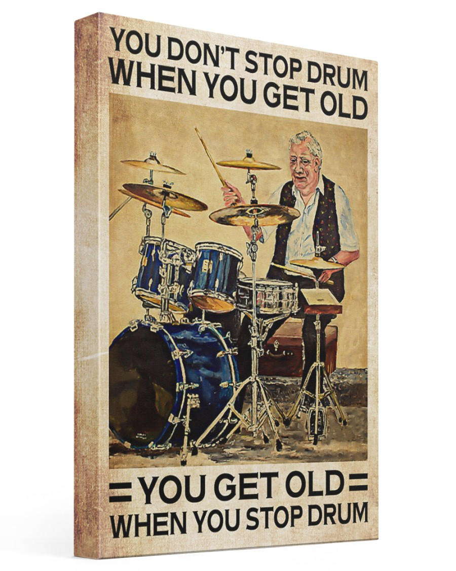 DRUM - DON'T GET OLD 16x24 Gallery Wrapped Canvas Prints