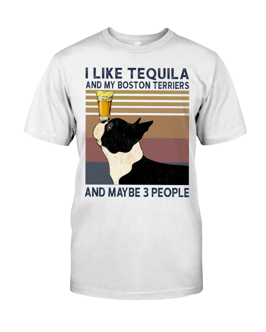 Tequila and Boston Terriers Classic T-Shirt