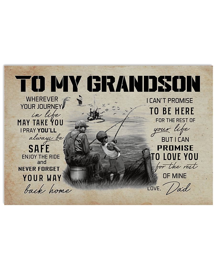 99 FISHING - TO MY GRANDSON WHEREVER YOUR JOURNEY  17x11 Poster
