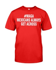Maga Mexicans Classic T-Shirt front