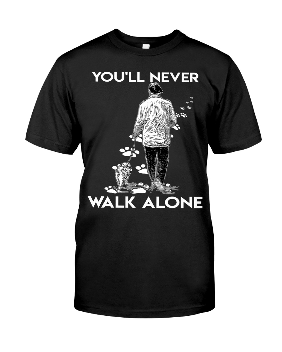 You'll never walk alone Classic T-Shirt